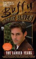 The Xander Years (Buffy the Vampire Slayer Series), Vol. 1