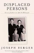 Displaced Persons Growing Up American After the Holocaust