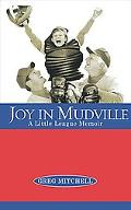 Joy in Mudville A Little League Memoir