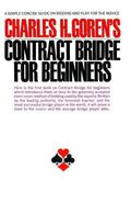 Charles H. Goren's Contract Bridge for Beginners A Simple Concise Guide for the Novice