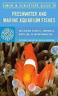 Simon and Schuster's Guide to Freshwater and Marine Aquarium Fishes