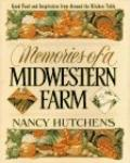 Memories of a Midwestern Farm: Good Food and Inspiration from around the Kitchen Table - Nan...