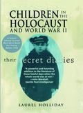 Children in the Holocaust and World War II Their Secret Diaries