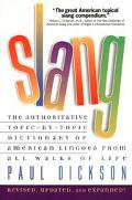 Slang: The Authoritative Topic-by-Topic Dictionary of American Lingoes from All Walks of Life