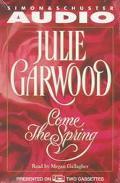 Come the Spring (2 Cassettes) - Julie Garwood - Audio - Abridged, 2 cassettes, 3 hrs.