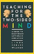Teaching for the Two-Sided Mind A Guide to Right Brain/Left Brain Education