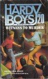 WITNESS TO MURDER HARDY BOYS #20 (Hardy Boys Case Files, No 20)