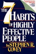 Seven Habits of Highly Effective People Restoring the Character Ethic