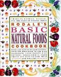 Rodale's Basic Natural Foods Cookbook - Charles Gerras
