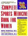 Complete Sports Medicine Book for Women: Revised for the '90s