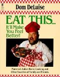 Eat This...It'll Make You Feel Better!: Mamma's Italian Home Cooking and Other Favorites of ...