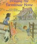 Bringing the Farmhouse Home - Gloria Whelan - Hardcover