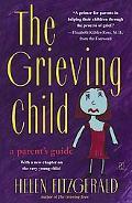 Grieving Child A Parent's Guide