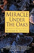 Miracle Under the Oaks The Revival of Nature in America