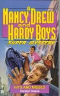 Hits and Misses (Nancy Drew & the Hardy Boys Super Mystery Series #16)
