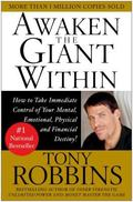 Awaken the Giant Within How to Take Immediate Control of Your Mental, Emotional, Physical & ...