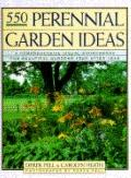 550 Perennial Garden Ideas: A Comprehensive Visual SourceBook for Beautiful Gardens Year aft...