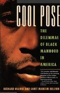 Cool Pose The Dilemmas of Black Manhood in America