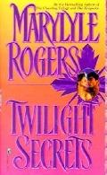 Twilight Secrets - Marylyle Rogers - Mass Market Paperback