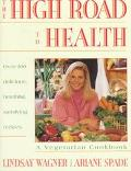 High Road to Health A Vegetarian Cookbook