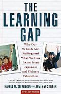 Learning Gap Why Our Schools Are Failing and What We Can Learn from Japanese and Chinese Edu...