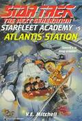 Star Trek The Next Generation: Starfleet Academy #5: Atlantis Station - V. E. Mitchell - Mass Market Paperback