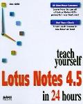 Teach Yourself Lotus Notes 4.5 in 24 Hours