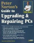 Peter Norton's Upgrading and Repairing PCs