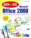 How to Use Microsoft Office 2000 Visually in Full Color