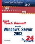 Microsoft Windows Server 2003 in 24 Hours