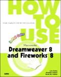 How to Use Macromedia Dreamweaver 8 And Fireworks 8