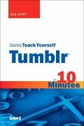 Sams Teach Yourself Tumblr in 10 Minutes (Sams Teach Yourself -- Minutes)