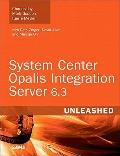 System Center Opalis Integration Server 6. 3 Unleashed