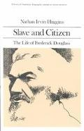 Slave and Citizen The Life of Frederick Douglass