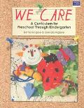 We Care A Curriculum for Preschool Through Kindergarten