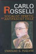 Carlo Rosselli Socialist Heretic and Antifascist Exile