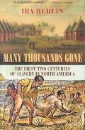Many Thousands Gone The First Two Centuries of Slavery in North America