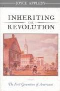 Inheriting the Revolution The First Generation of Americans