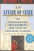 Affair of State The Investigation, Impeachment, and Trial of President Clinton