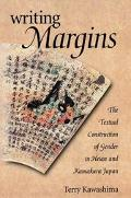 Writing Margins The Textual Construction of Gender in Heian and Kamakura Japan