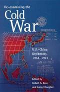Re-Examining the Cold War U.S.-China Diplomacy, 1954-1973