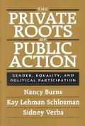 Private Roots of Public Action Gender, Equality, and Political Participation
