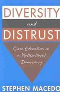 Diversity and Distrust Civic Education in a Multicultural Democracy