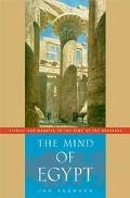 Mind of Egypt History and Meaning in the Time of the Pharaohs