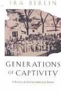 Generations of Captivity A History of African-American Slaves