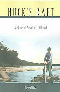 Huck's Raft A History of American Childhood