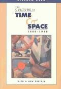 Culture of Time and Space 1880-1918 With a New Preface