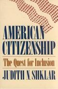 American Citizenship The Quest for Inclusion
