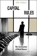 Capital Rules The Construction of Global Finance