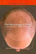 The Physiology of Truth: Neuroscience and Human Knowledge